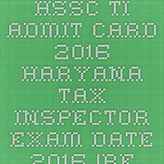 HSSC TI Admit Card 2016 Haryana Tax Inspector Exam Date 2016 - |Recruitment Result Admit Card| |Application Form |Answer Key | Cut Off|