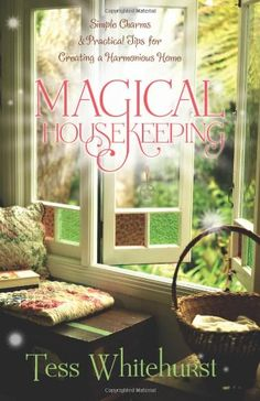 Bestseller Books Online Magical Housekeeping: Simple Charms and Practical Tips for Creating a Harmonious Home Tess Whitehurst $11.53