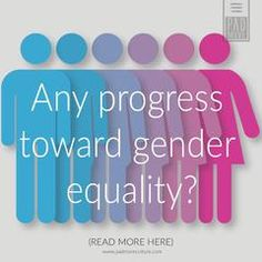 Any progress toward gender equality? Read more at www.padmoreculture.com International Women's Day