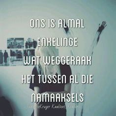 Afrikaanse Quotes, Singing, Self, Thoughts, Captions, Qoutes, Van, Life, Inspirational