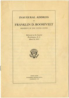 analysis of franklin d roosevelts first inaugural address essay Franklin d roosevelt's first inaugural address through reading and analyzing the original text, the students will know what is explicitly stated, draw logical inferences, and demonstrate these skills by.