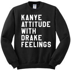 Kanye Attitude With Drake Feelings Black Crewneck Sweatshirt Kanye... ($34) ❤ liked on Polyvore featuring tops, hoodies, sweatshirts, crew-neck tops, crew top, crewneck sweatshirt, crew-neck sweatshirts and crew neck sweatshirts