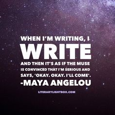 """""""When I'm writing, I write. And then it's as if the muse is convinced..."""" - Maya Angelou #amwriting #writing #books #literarylightbox"""