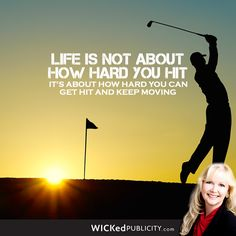 Life is not about how hard you hit. It's about how hard you can get hit and keep moving.