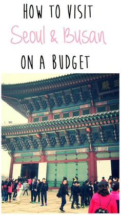 How to visit Seoul and Busan on a budget #southkorea