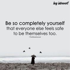Be So Completely Yourself - https://themindsjournal.com/be-so-completely-yourself/