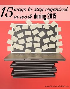 15 great tips for staying organised at work.
