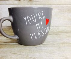 Handmade You're my person mug, Valentine's Day gift, BFF mug, gift for bestie, BFF gift, gift for her