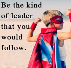 10 Easy Steps To Become a Better Leader Today