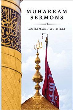 The Muharram Sermons by Mohammed al-Hilli…