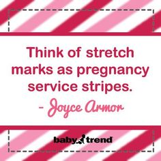 Stretch marks and pregnancy quote
