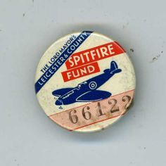 THE LORD MAYOR'S LEICESTER & COUNTY SPITFIRE FUND WW2 TIN BADGE Leicester, Badges, Ww2, Fundraising, 1940s, Charity, Lord, Ebay, Badge
