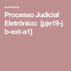 Processo Judicial Eletrônico:[pje19-jb-ext-a1]