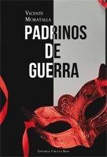 """""""Padrinos de Guerra"""" de Vicente Moratalla"""