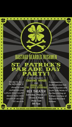 March 15, Pittsburgh St.Patricks Day festivities, parade, Bastard Bearded Irishmen at the Rex Theater, hooligans, shenanigans, and malarkey for all to enjoy.