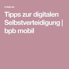 Tipps zur digitalen Selbstverteidigung | bpb mobil