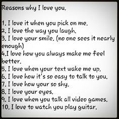 10 reasons why I love you. 10 reasons why I love you.