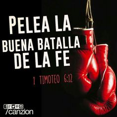 1 Timoteo 6:12 Pelea la buena batalla de la fe, echa mano de la vida eterna, a la cual asimismo fuiste llamado, habiendo hecho la buena profesión delante de muchos testigos.♔