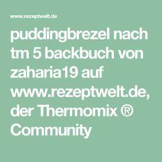 puddingbrezel nach tm 5 backbuch von zaharia19 auf www.rezeptwelt.de, der Thermomix ® Community