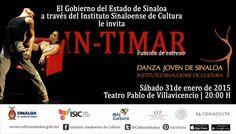 El Gobierno del Estado de Sinaloa a través del Instituto Sinaloense de Cultura, tienen el agrado de invitarle a la función de estreno de In-timar, a cargo de Danza Joven de Sinaloa. Sábado 31 de Enero | 20:00 hrs. | Teatro Pablo de Villavicencio. ENTRADA LIBRE