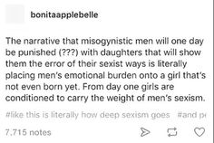 . <<< also its fifty/fifty she'll get shit/abused for being a girl if the sexist trash of a father doesnt realize girls and women are people too
