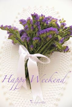 violet and white weekend Good Morning Happy Weekend, Happy Weekend Images, Sunday Morning Quotes, Weekend Quotes, Hello Weekend, Enjoy Your Weekend, Weekend Fun, Happy Saturday, Happy Day