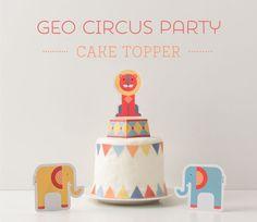FREE Geo Circus Party Printable Cake Topper ~ Tinyme