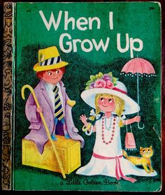 WHEN I GROW UP ~ Vintage Children's Little Golden Book ~ #578 First 1st Ed