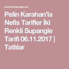 Pelin Karahan'la Nefis Tarifler İki Renkli Supangle Tarifi 06.11.2017 | Tatlılar