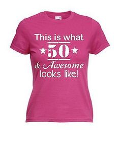 Ladies 50th Birthday T Shirt Gift Present Fifty For Womens Tee Top All Sizes