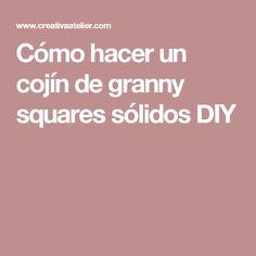 Cómo hacer un cojín de granny squares sólidos DIY