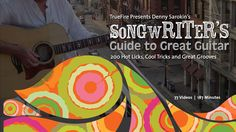 Songwriter's Guide to Great Guitar - Denny Sarokin - TrueFire