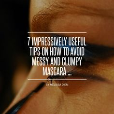 7 #Impressively Useful Tips on How to Avoid Messy and Clumpy Mascara ...