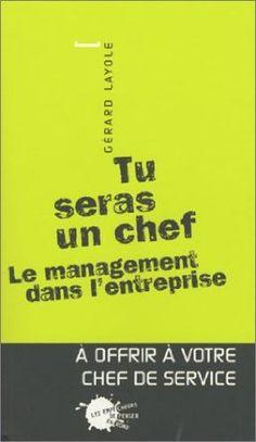 Tu seras un chef : Le management dans l'entreprise: Amazon.fr: Gérard Layole: Livres