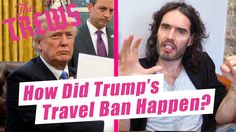 How Did Trump's Travel Ban Happen? Russell Brand The Trews (E397)
