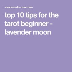 top 10 tips for the tarot beginner - lavender moon