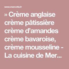 Crème anglaise crème pâtissière crème d'amandes crème bavaroise, crème mousseline Base, Sorbet, Sweet Recipes, Donuts, Panna Cotta, Dessert Recipes, Macarons, Cooking Recipes, Food