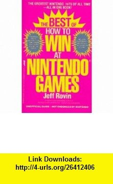 The Best of How to Win at Nintendo Games (9780312928742) Jeff Rovin , ISBN-10: 0312928742  , ISBN-13: 978-0312928742 ,  , tutorials , pdf , ebook , torrent , downloads , rapidshare , filesonic , hotfile , megaupload , fileserve