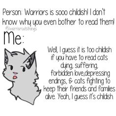 "Warrior Cats is ""so childish"""