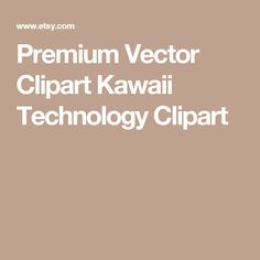 Premium Vector Clipart  Kawaii Technology Clipart