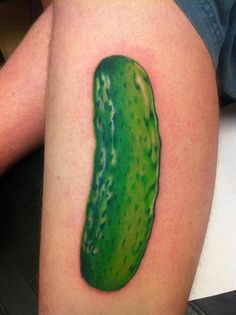 Me and my love have a special place for pickles we are thinking of getting matching tattoos...
