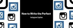 Instagram Caption's: How to make them perfect