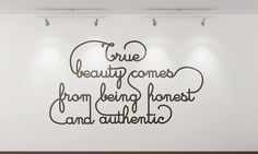 """True Beauty comes from being honest and authentic 