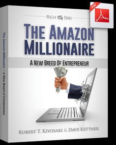 The Amazon Millionaire book cover I Quit My Job, Rich Dad, Business Money, Robert Kiyosaki, Be Your Own Boss, Above And Beyond, Money Matters, Selling On Ebay, Entrepreneur