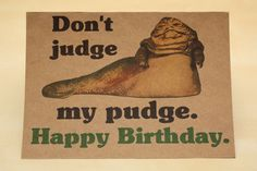 Star Wars Birthday card and envelope - Jabba - Geek birthday card - awesome by comradecards on Etsy https://www.etsy.com/listing/127023243/star-wars-birthday-card-and-envelope