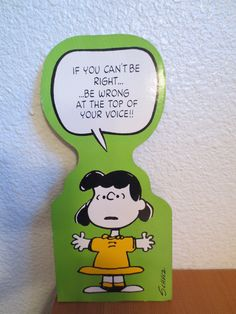 Vintage Lucy  Stand up If You Can't Be Right... Be Wrong at the Top of Your Voice!!
