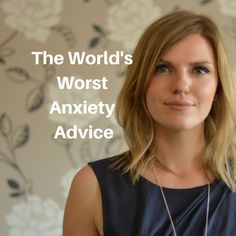 The worlds worst anxiety advice - what bad advice have you been given when anxious? 'Just cheer up'? 'Pull yourself together?'