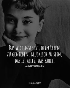 Audrey Hepburn: Great quotes and exciting facts- Audrey Hepburn: Tolle Zitate und spannende Fakten The most important thing is to enjoy your life – to be happy – that& all that matters. Audrey Hepburn, Encouragement Quotes, Wisdom Quotes, Quotes To Live By, Great Quotes, Inspirational Quotes, Funny Quotes, Life Quotes Relationships, German Words