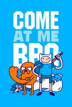 Adventure Time: Come at me, bro!