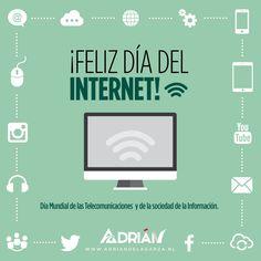 Celebramos el #DiaMundialdelInternet. Nos ha cambiado la vida, por eso mi gobierno utilizará el Internet para que los regiomontanos vivan mejor. Saludos, Adrián de la Garza.